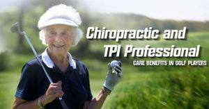 Chiropractic and TPI Professional Care Benefits in Golf Players