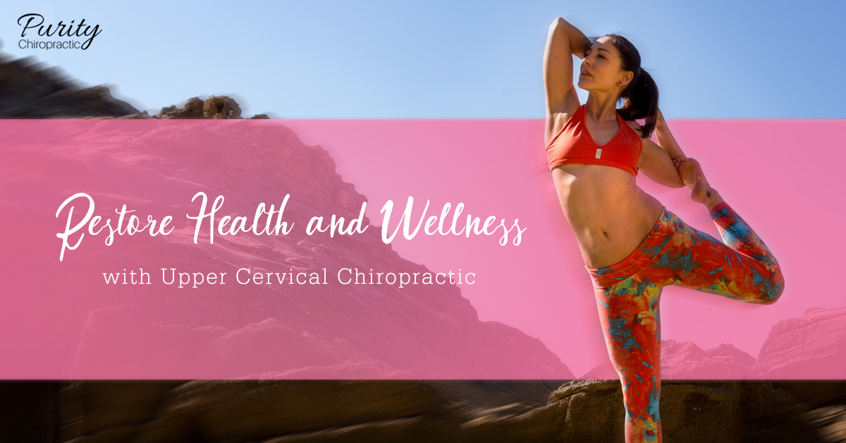Restore Health and Wellness with Upper Cervical Chiropractic