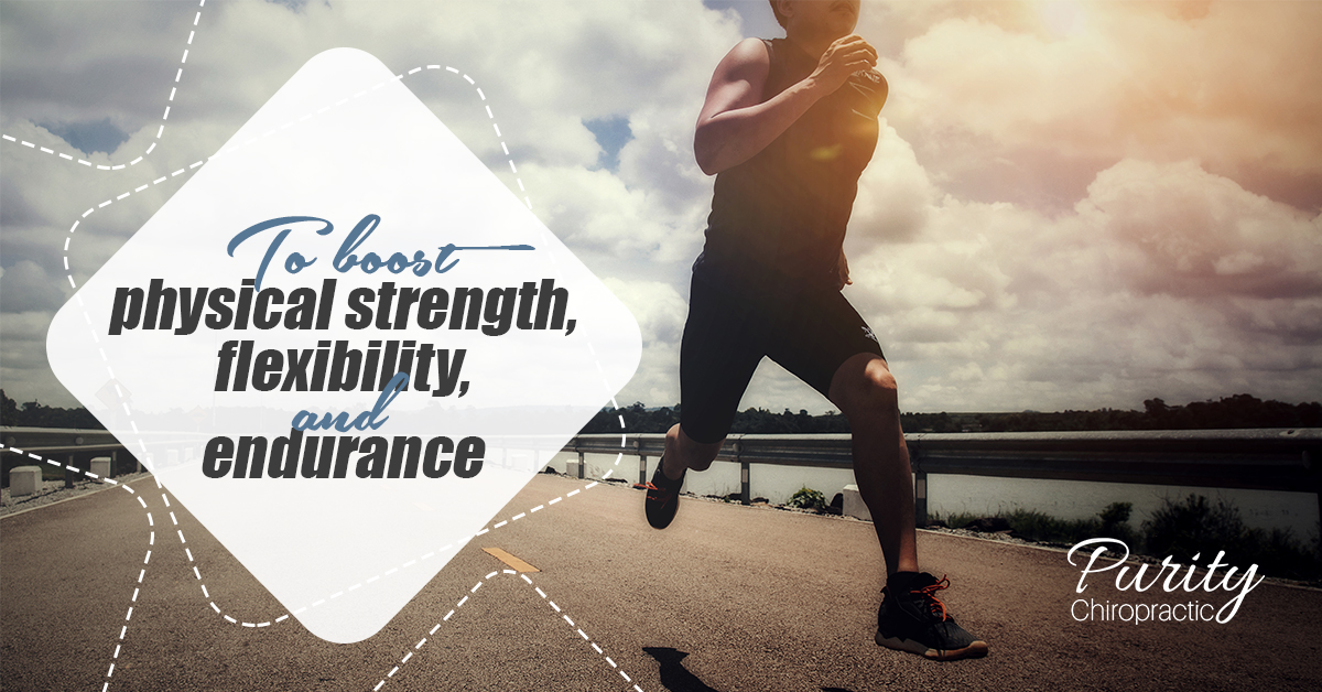 To boost physical strength, flexibility, and endurance